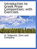 Ginn and Company, .: Introduction to Greek Prose Composition; with Exercises