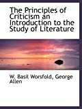 Worsfold, W. Basil: The Principles of Criticism an Introduction to the Study of Literature