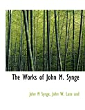 Synge, John M: The Works of John M. Synge