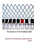Houghton, Mifflin and Company, .: The Autocrat of the Breakfast-Table
