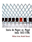 Irvine, William: Storia do Mogor; or, Mogul India 1653-1708;