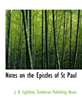 Lightfoot, J. B.: Notes on the Epistles of St Paul