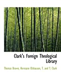 Brown, Thomas Ph.D.: Clark's Foreign Theological Library