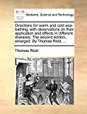 Reid, Thomas: Directions for warm and cold sea-bathing; with observations on their application and effects in different diseases. The second edition, enlarged. By Thomas Reid, ...