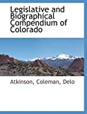Atkinson: Legislative and Biographical Compendium of Colorado