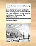 Reid, Thomas: Directions for warm and cold sea-bathing; with observations on their application and effects in different diseases. By Thomas Reid, ...