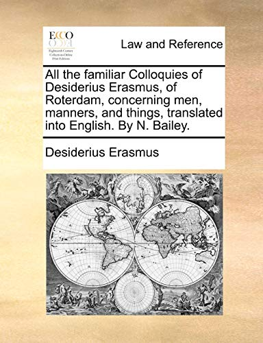 all-the-familiar-colloquies-of-desiderius-erasmus-of-roterdam-concerning-men-manners-and-things-translated-into-english-by-n-bailey