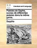 Sappho: Poésies de Sapho, suivies de différentes poésies dans le même genre. (French Edition)