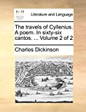 Dickinson, Charles: The travels of Cyllenius. A poem. In sixty-six cantos. ...: Volume 2 of 2