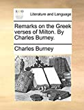 Burney, Charles: Remarks on the Greek verses of Milton. By Charles Burney.