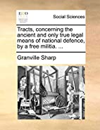 Tracts, concerning the ancient and only true…