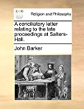 Barker, John: A conciliatory letter relating to the late proceedings at Salters-Hall.