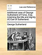 Additional case of George Sutherland of…