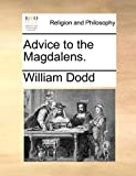 Dodd, William: Advice to the Magdalens.