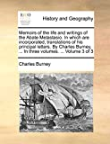Burney, Charles: Memoirs of the life and writings of the Abate Metastasio. In which are incorporated, translations of his principal letters. By Charles Burney, ... In three volumes. ...: Volume 3 of 3