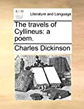 Dickinson, Charles: The travels of Cyllineus: a poem.