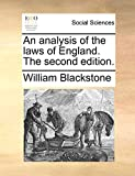 Blackstone, William: An analysis of the laws of England. The second edition.