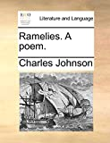 Johnson, Charles: Ramelies. A poem.