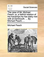 The Case of Mr. Michael Peach: Or, a…