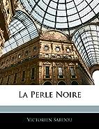 La Perle Noire by Victorien Sardou