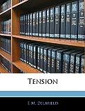 Delafield, E M.: Tension