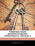 Schmidt, Richard: Viersprachiges Autotechnisches Worterbuch, Volume 4 (German Edition)