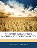 Buonarroti, Michelangelo: Selected Poems from Michelangelo Buonarroti