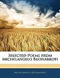 Buonarroti, Michelangelo: Selected Poems from Michelangelo Buonarroti