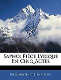 Massenet, Jules: Sapho: Pièce Lyrique En Cinq Actes (French Edition)