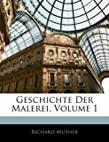Muther, Richard: Geschichte Der Malerei, Volume 1 (German Edition)