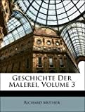 Muther, Richard: Geschichte Der Malerei, Volume 3 (German Edition)