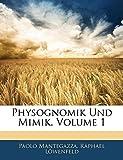 Mantegazza, Paolo: Physognomik Und Mimik, Volume 1 (German Edition)