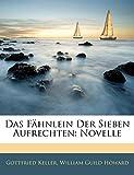 Keller, Gottfried: Das Fähnlein Der Sieben Aufrechten: Novelle
