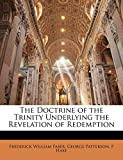 Hake, P: The Doctrine of the Trinity Underlying the Revelation of Redemption