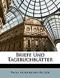 Modersohn-Becker, Paula: Briefe Und Tagebuchblatter (German Edition)