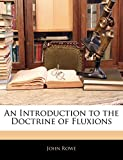 Rowe, John: An Introduction to the Doctrine of Fluxions