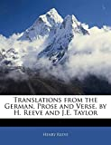 Reeve, Henry: Translations from the German, Prose and Verse, by H. Reeve and J.E. Taylor