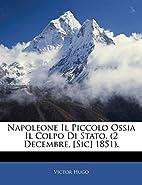 Napoleone Il Piccolo by Victor Hugo