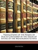 McLean, John: Translations of the Names of Places Contained in the Deeds of Entail of the Breadalbane Estates