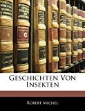 Michel, Robert: Geschichten Von Insekten (German Edition)