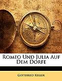 Keller, Gottfried: Romeo Und Julia Auf Dem Dorfe (German Edition)