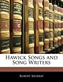 Murray Robert: Hawick Songs and Song Writers