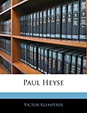 Klemperer, Victor: Paul Heyse (German Edition)