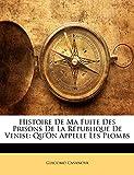 Casanova, Giacomo: Histoire De Ma Fuite Des Prisons De La République De Venise: Qu'On Appelle Les Plombs (French Edition)