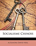 David-Néel, Alexandra: Socialisme Chinois (French Edition)