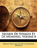 Polo, Marco: Recueil De Voyages Et De Mémoires, Volume 8 (French Edition)