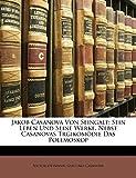 Ottmann, Victor: Jakob Casanova Von Seingalt: Sein Leben Und Seine Werke, Nebst Casanovas Trgikomödie Das Polemoskop (Italian Edition)