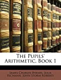 Richman, Julia: The Pupils' Arithmetic, Book 1