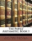 Richman, Julia: The Pupils' Arithmetic, Book 1