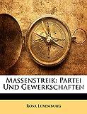 Luxemburg, Rosa: Massenstreik: Partei Und Gewerkschaften (German Edition)